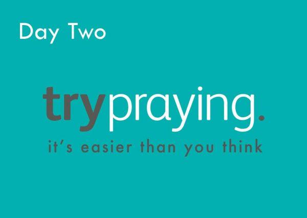 Trypraying Day 2: Keep Asking!
