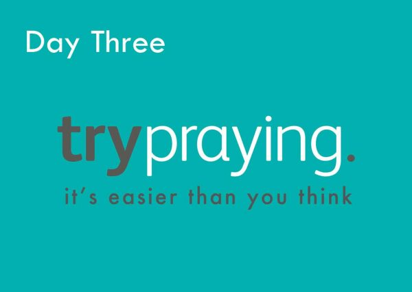 Trypraying Day 3: Something Better