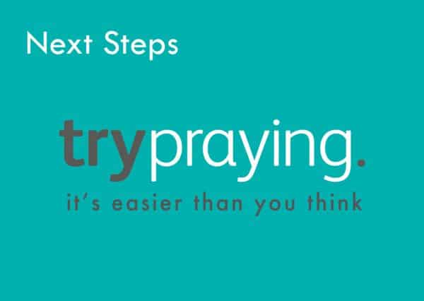 Trypraying Next Steps: Keep Going!